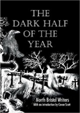 The Dark Half of the Year - North Bristol Writers